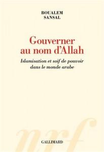 gouverner-au-nom-d-allah---islamisation-et-soif-de-pouvoir-dans-le-monde-arabe-351247